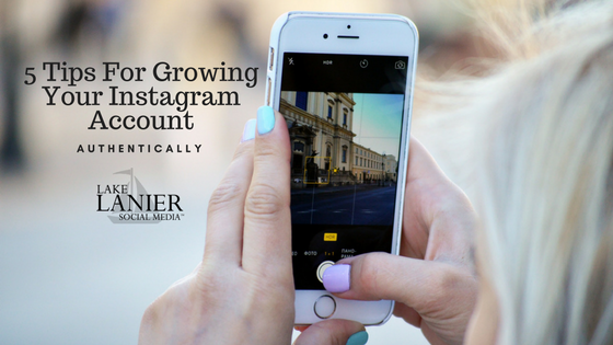 5 Tips For Growing Your Instagram Account - Authentically